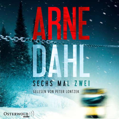 Hoerbuch Sechs mal zwei - Berger & Blom 2 - Arne Dahl - Peter Lontzek
