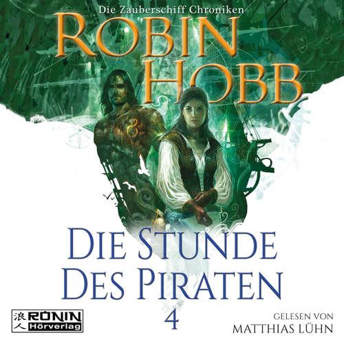 Hoerbuch Die Stunde des Piraten - Die Zauberschiff-Chroniken 4 - Robin Hobb - Matthias Lühn