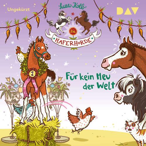 Hoerbuch Für kein Heu der Welt - Die Haferhorde, Teil 10 - Suza Kolb - Bürger Lars Dietrich
