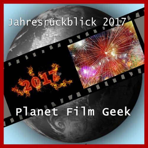 Hoerbuch Planet Film Geek, PFG Jahresrückblick 2017 - Johannes Schmidt - Johannes Schmidt