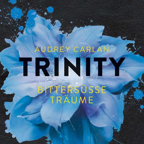 Trinity - Bittersüße Träume - Die Trinity-Serie 4
