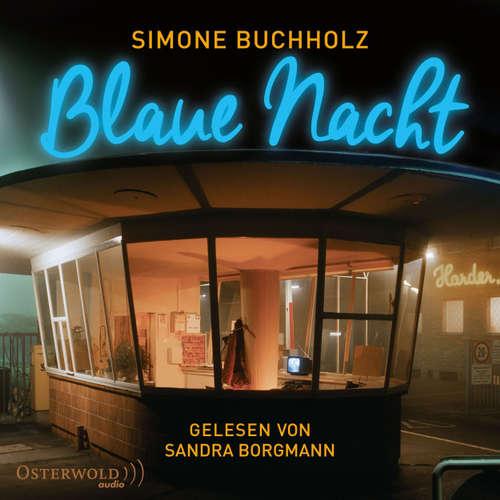 Hoerbuch Blaue Nacht - Simone Buchholz - Sandra Borgmann