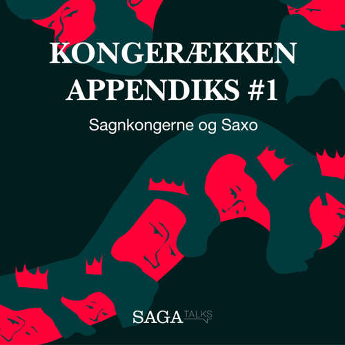 Audiokniha Sagnkongerne og Saxo - Kongerækken Appendiks 1 - Anders Asbjørn Olling - Hans Erik Havsteen