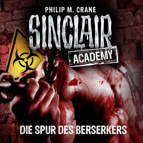 Hoerbuch John Sinclair, Sinclair Academy, Folge 9: Die Spur des Berserkers - Philip M. Crane - Thomas Balou Martin