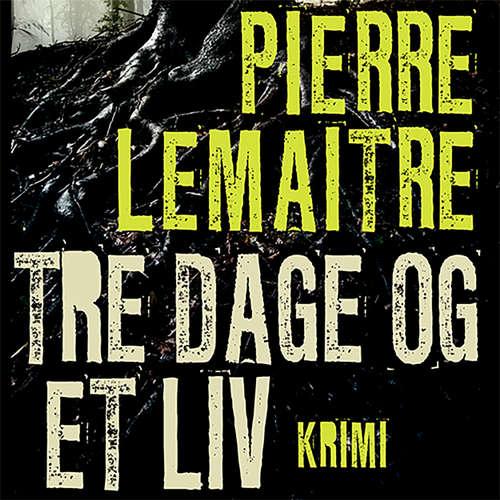 Audiokniha Tre dage og et liv - Pierre Lemaitre - Peter Milling