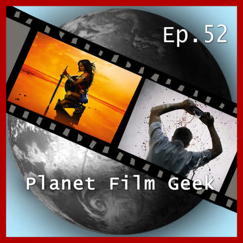 Planet Film Geek, PFG Episode 52: Wonder Woman, Das Belko Experiment