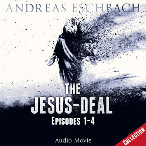 Audiobook The Jesus-Deal Collection, Episode 02: Episodes 01-04 (Audio Movie) - Andreas Eschbach - David Rintoul