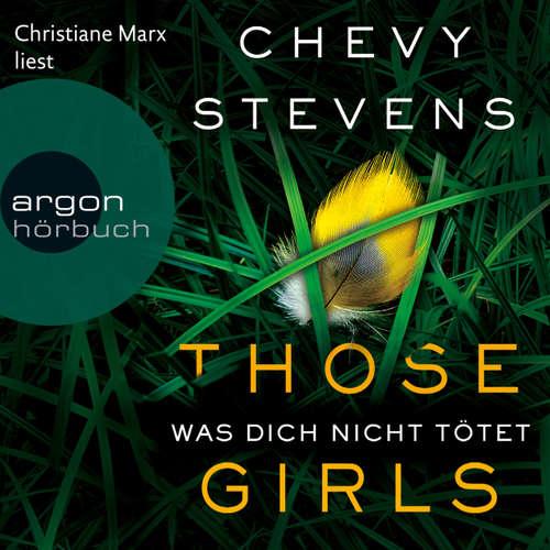 Hoerbuch Those Girls - Was dich nicht tötet - Chevy Stevens - Christiane Marx