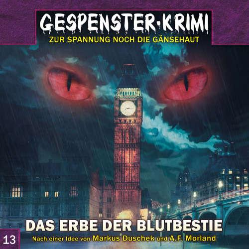Hoerbuch Gespenster-Krimi, Folge 13: Das Erbe der Blutbestie - Dennis Hendricks - Mark Bremer