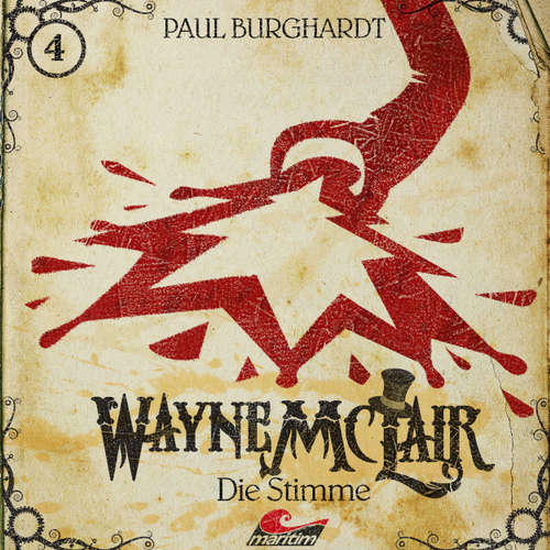 Hoerbuch Wayne McLair, Folge 4: Die Stimme - Paul Burghardt - Felix Würgler