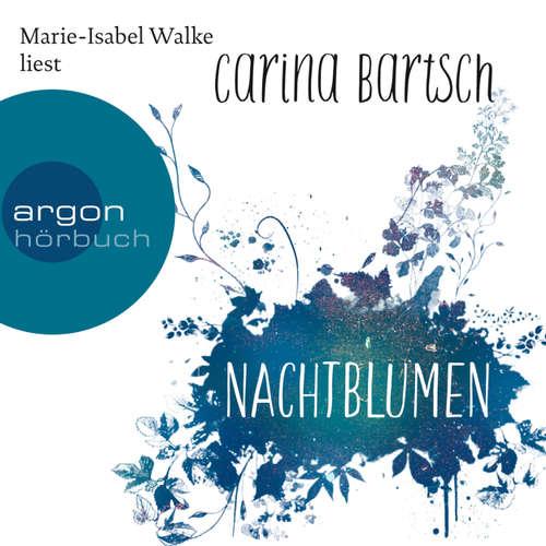 Hoerbuch Nachtblumen - Carina Bartsch - Marie-Isabel Walke
