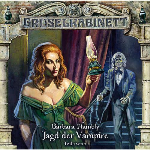 Hoerbuch Gruselkabinett, Folge 32: Jagd der Vampire (Folge 1 von 2) - Barbara Hambly - Wolfgang Pampel