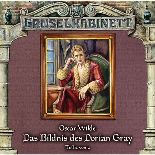 Hoerbuch Gruselkabinett, Folge 37: Das Bildnis des Dorian Gray (Folge 2 von 2) - Oscar Wilde - David Turba