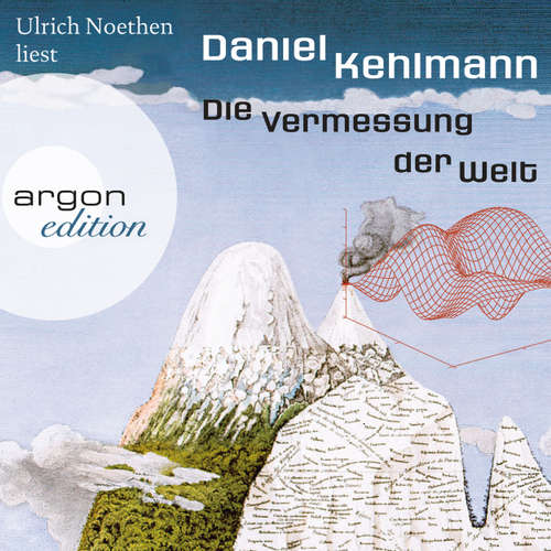 Hoerbuch Die Vermessung der Welt - Daniel Kehlmann - Ulrich Noethen