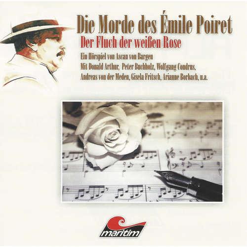 Hoerbuch Die Morde des Émilie Poiret, Folge 3: Der Fluch der weißen Rose - Ascan von Bargen - Peter Buchholz