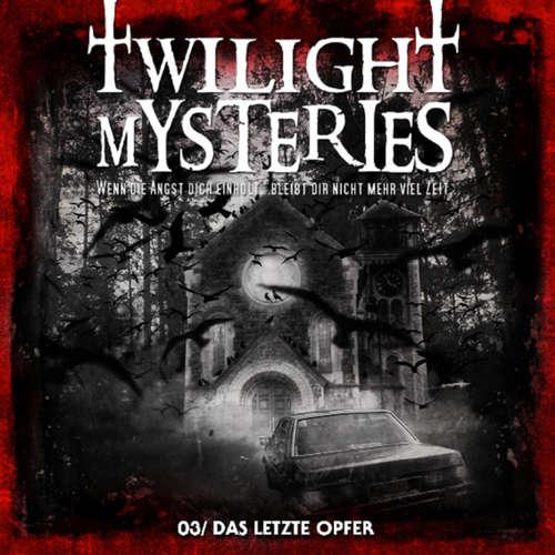 Hoerbuch Twilight Mysteries, Folge 3: Das letzte Opfer - Erik Albrodt - Thomas Nero Wolf