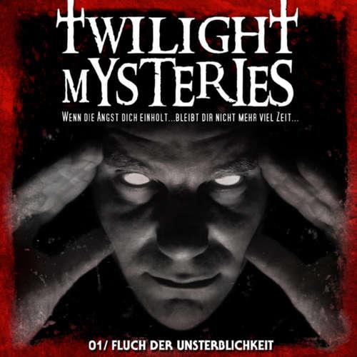 Hoerbuch Twilight Mysteries, Folge 1: Fluch der Unsterblichkeit - Erik Albrodt - Thomas Nero Wolf