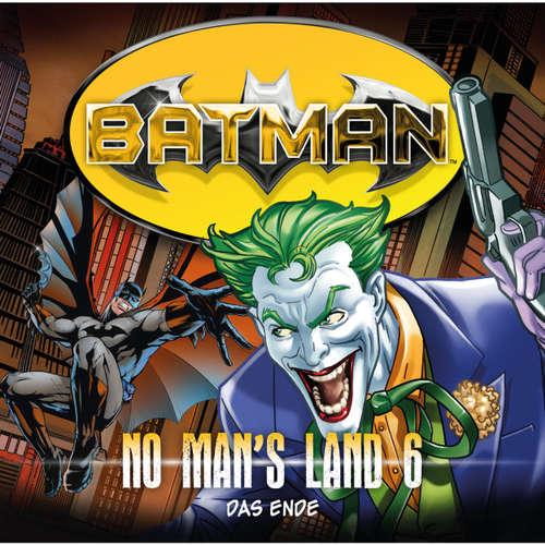 Hoerbuch Batman, No Man's Land, Folge 6: Das Ende - Greg Rucka - Merete Brettschneider
