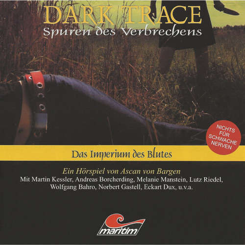Hoerbuch Dark Trace - Spuren des Verbrechens, Folge 2: Das Imperium des Blutes - Ascan von Bargen - Martin Keßler