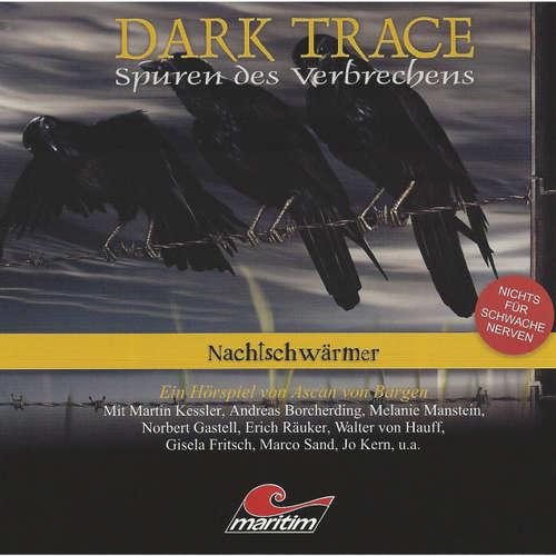 Hoerbuch Dark Trace - Spuren des Verbrechens, Folge 5: Nachtschwärmer - Ascan von Bargen - Martin Keßler