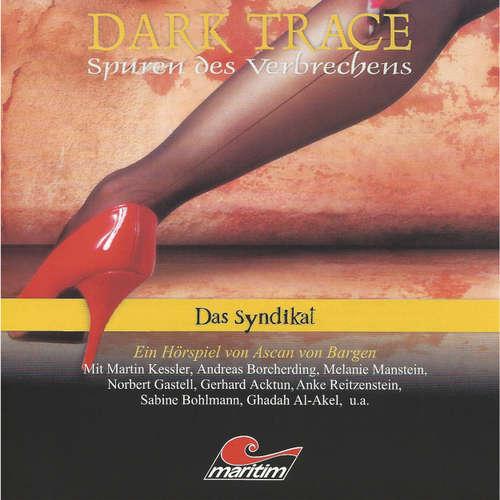 Hoerbuch Dark Trace - Spuren des Verbrechens, Folge 6: Das Syndikat - Ascan von Bargen - Martin Keßler