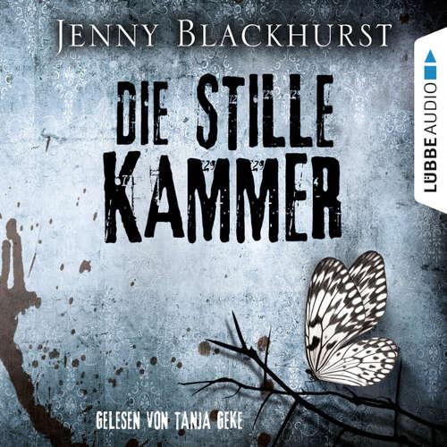 Hoerbuch Die stille Kammer - Jenny Blackhurst - Tanja Geke
