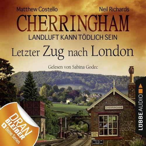 Hoerbuch Cherringham - Landluft kann tödlich sein, Folge 5: Letzter Zug nach London - Matthew Costello - Sabina Godec