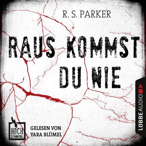 Hoerbuch Hochspannung, Folge 2: Raus kommst du nie - R. S. Parker - Yara Blümel