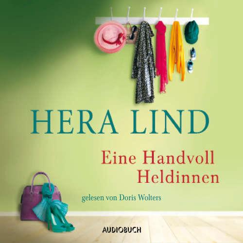 Hoerbuch Eine Handvoll Heldinnen - Hera Lind - Doris Wolters