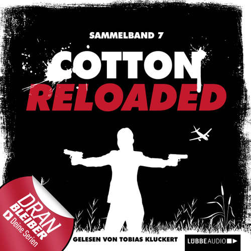 Hoerbuch Cotton Reloaded, Sammelband 7: 3 Folgen in einem Band - Alexander Lohmann - Tobias Kluckert