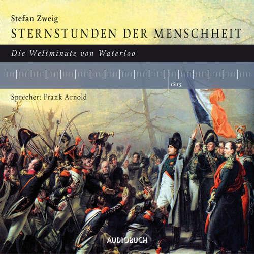 Hoerbuch Die Weltminute von Waterloo - Stefan Zweig - Frank Arnold