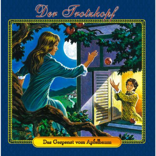 Hoerbuch Der Trotzkopf, Folge 2: Das Gespenst vom Apfelbaum - Emmy von Rhoden - Katja Welbat Brügger
