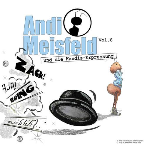 Hoerbuch Andi Meisfeld, Folge 8: Andi Meisfeld und die Kandis-Erpressung - Tom Steinbrecher - Sonita Sodhi
