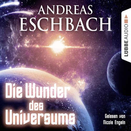 Hoerbuch Die Wunder des Universums - Kurzgeschichte - Andreas Eschbach - Nicole Engeln