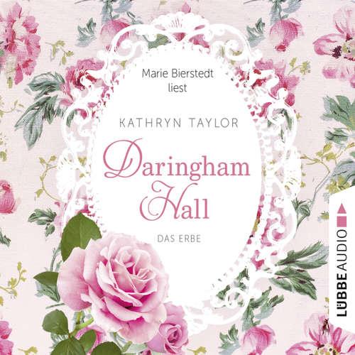 Hoerbuch Daringham Hall, Teil 1: Das Erbe - Kathryn Taylor - Marie Bierstedt