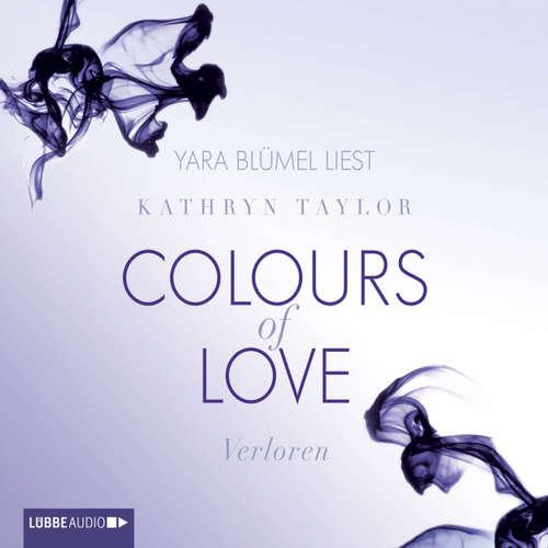 Hoerbuch Colours of Love, Teil 3: Verloren - Kathryn Taylor - Yara Blümel