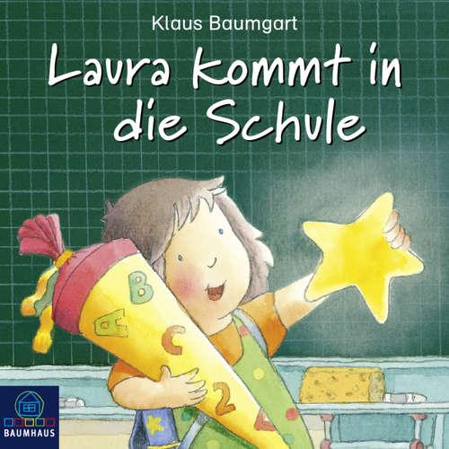 Hoerbuch Laura kommt in die Schule - Klaus Baumgart - Susanna Bonasewicz