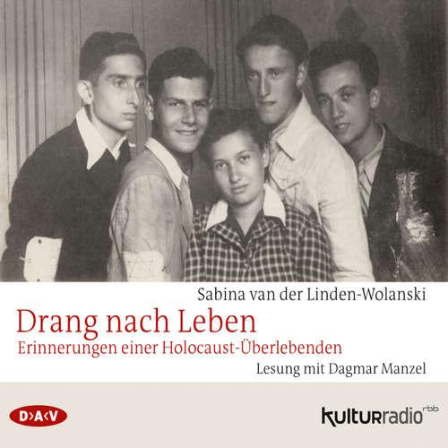 Hoerbuch Drang nach Leben - Erinnerungen einer Holocaust-Überlebenden - Sabina van der Linden-Wolanski - Dagmar Manzel