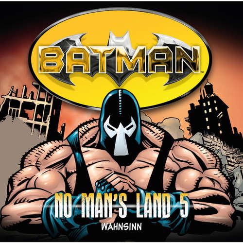 Hoerbuch Batman, No Man's Land, Folge 5: Wahnsinn - Greg Rucka - Merete Brettschneider