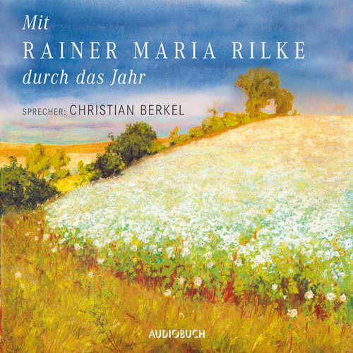 Hoerbuch Mit Rainer Maria Rilke durch das Jahr - Rainer Maria Rilke - Christian Berkel