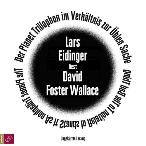Hoerbuch Der Planet Trillaphon im Verhältnis zur Üblen Sache - David Foster Wallace - Lars Eidinger