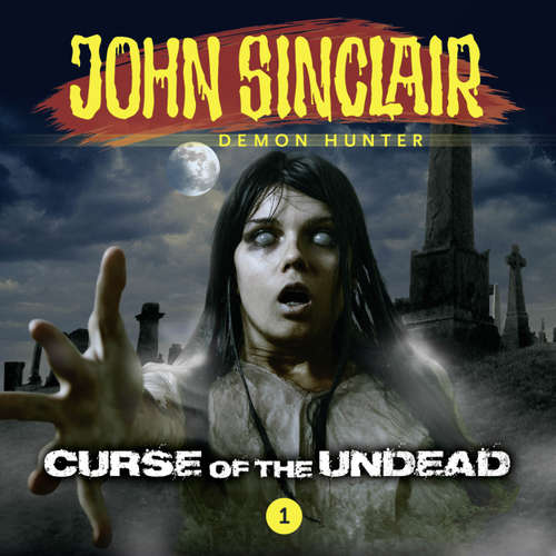 Audiobook John Sinclair, Episode 1: Curse of the Undead - Jason Dark - Andrew Wincott