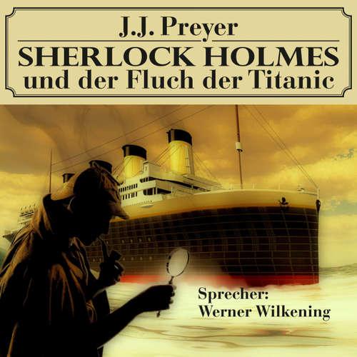 Hoerbuch Sherlock Holmes und der Fluch der Titanic - Andy Lettau - Werner Wilkening