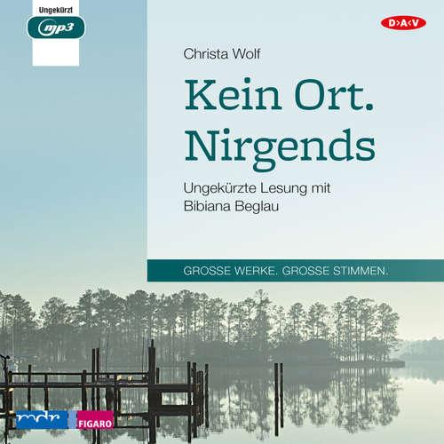 Hoerbuch Kein Ort. Nirgends - Christa Wolf - Bibiana Beglau