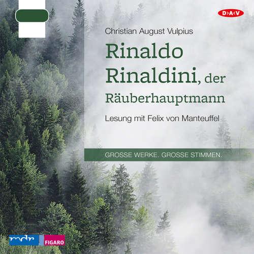 Hoerbuch Rinaldo Rinaldini, der Räuberhauptmann - Christian August Vulpius - Felix von Manteuffel