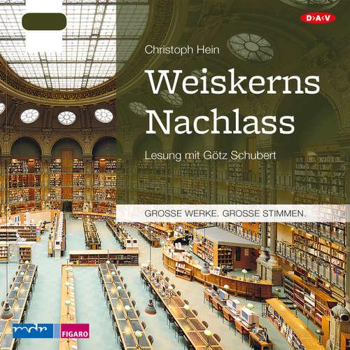 Hoerbuch Weiskerns Nachlass - Christoph Hein - Götz Schubert