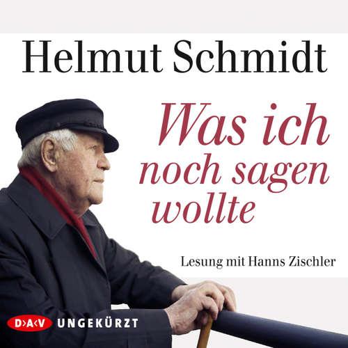 Hoerbuch Was ich noch sagen wollte - Helmut Schmidt - Hanns Zischler