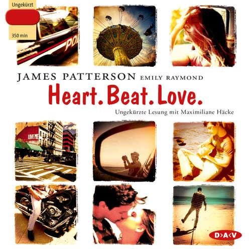 Hoerbuch Heart. Beat. Love. - James Patterson - Maximiliane Häcke