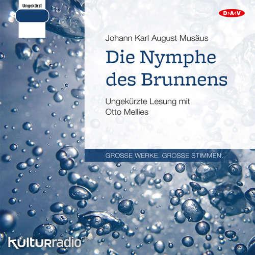 Hoerbuch Die Nymphe des Brunnens - Johann Karl August Musäus - Otto Mellies