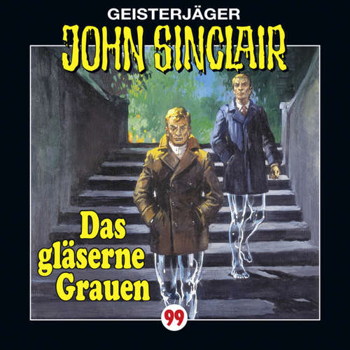 Hoerbuch John Sinclair, Folge 99: Das gläserne Grauen - Jason Dark - Alexandra Lange